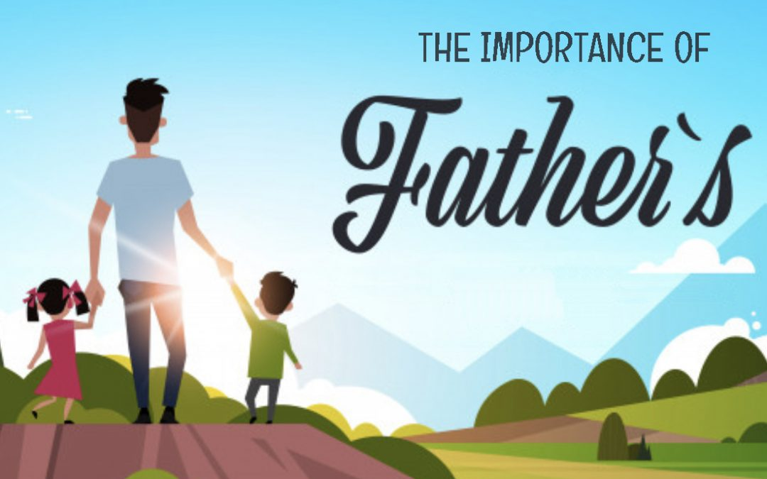 The Importance Of Father's